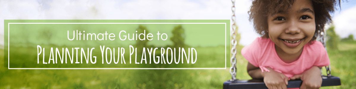 Ultimate Guide to Planning Your Playground