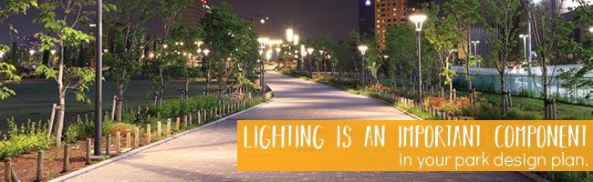 Lighting Is Important In Park Design