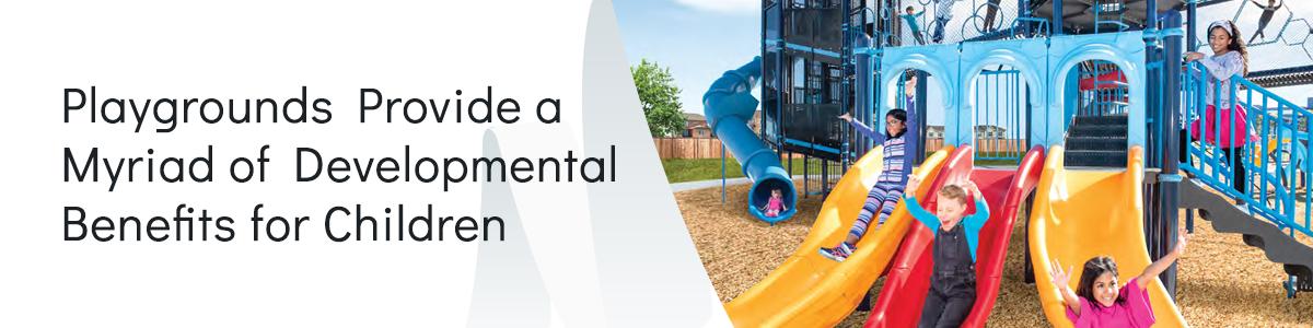 Playground Provide A Myriad Of Developmental Benefits For Children