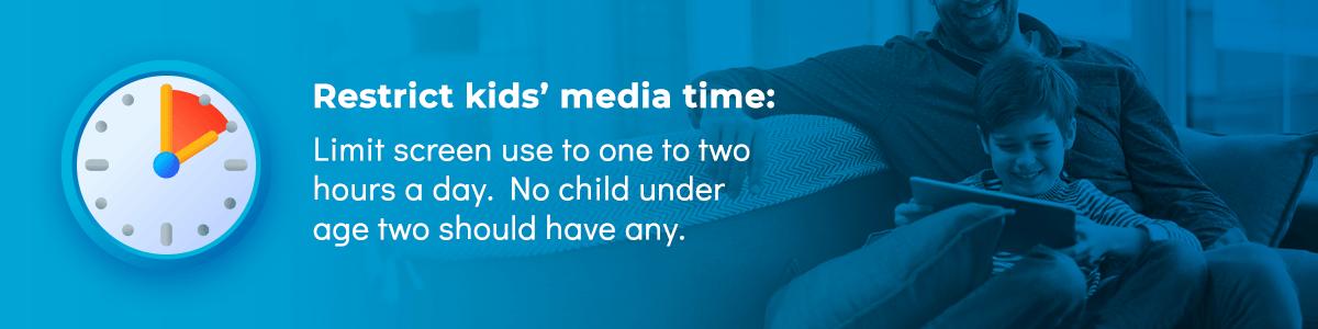 Restrict Kids' Media Time