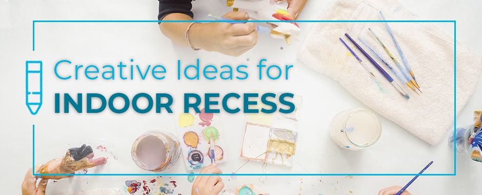 Creative Ideas For Indoor Recess