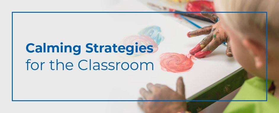 10 Calming Strategies For The Classroom