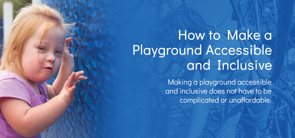 How To Make Your Playground Accessible And Inclusive