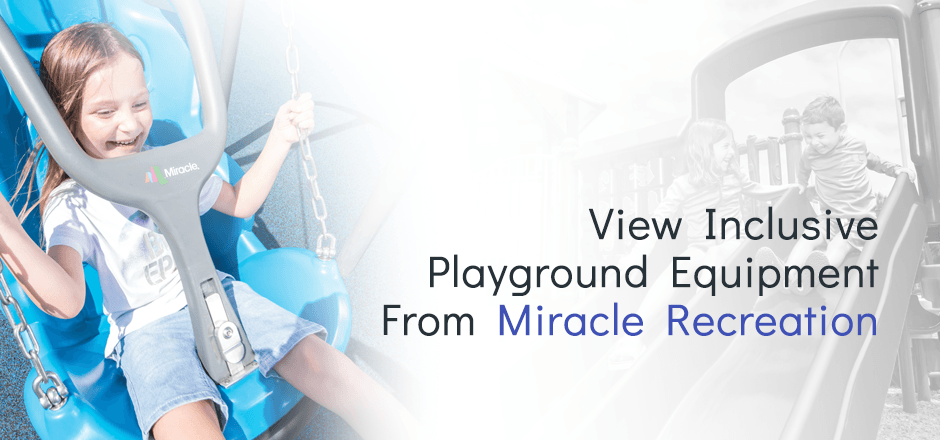 View Inclusive Playground Equipment From Miracle Recreation