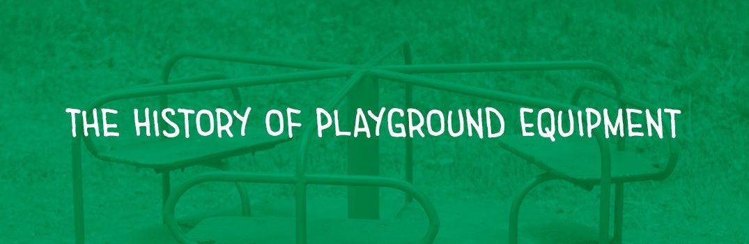 The History Of Playground Equipment