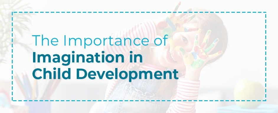The Importance of Imagination in Child Development
