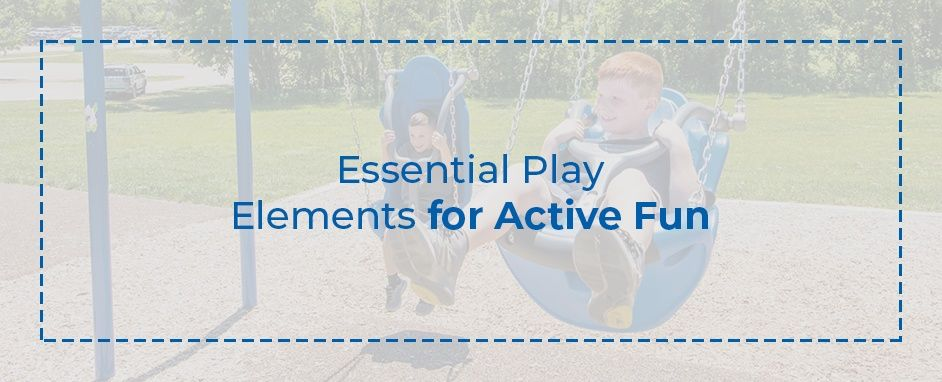 Essential Play Elements for Active Fun