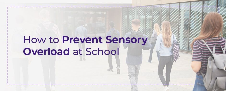 How to prevent sensory overload at school
