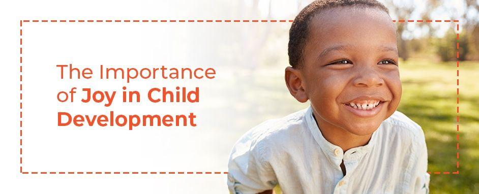 Importance of joy in child development