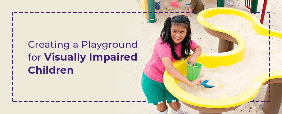 Creating a playground for visually impaired children