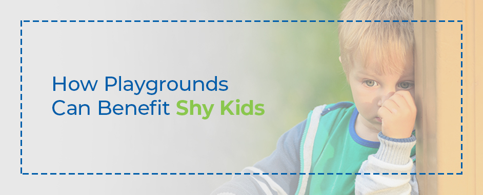 How playgrounds can benefit shy kids