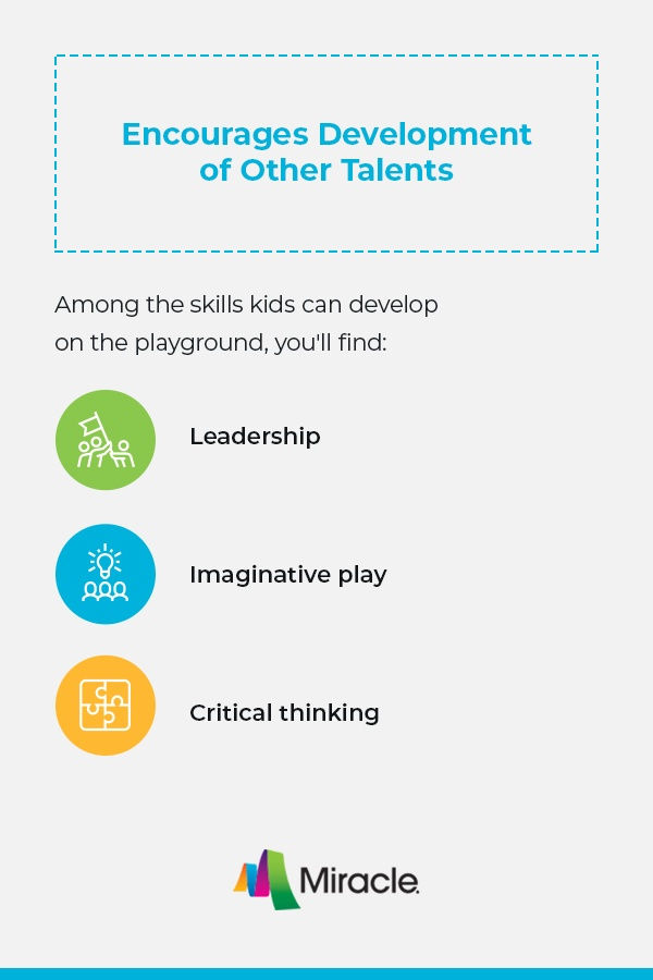 Playgrounds allow nurturing of individual skills/talents